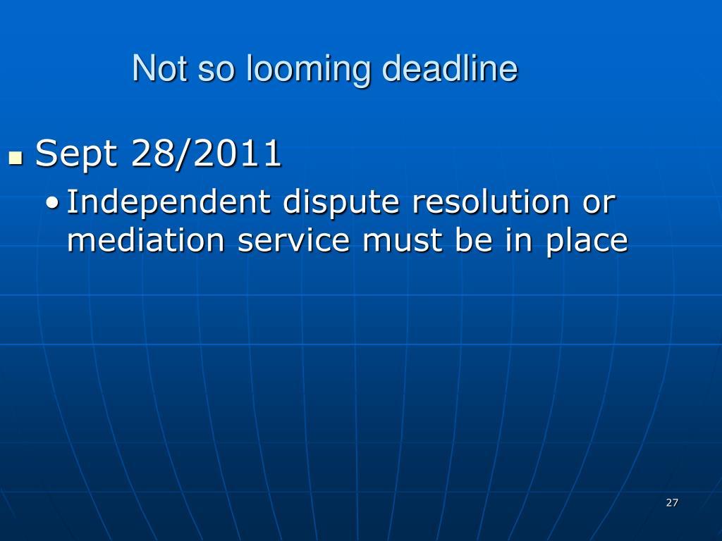 Not so looming deadline