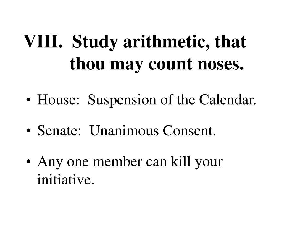 VIII.  Study arithmetic, that