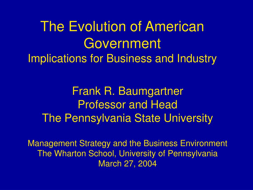 the evolution of american government implications for business and industry l.