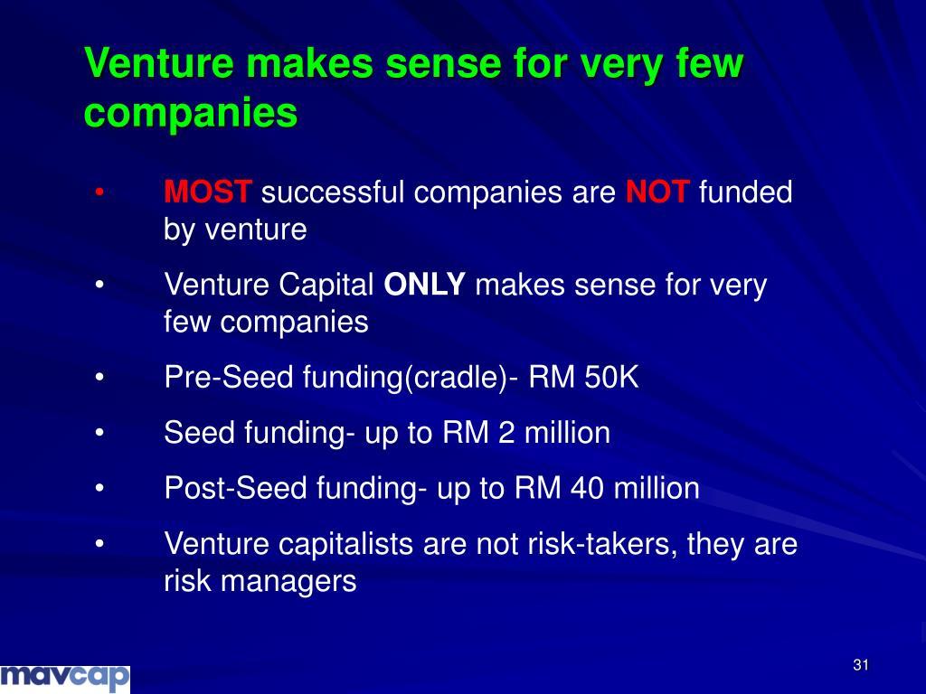 Venture makes sense for very few companies