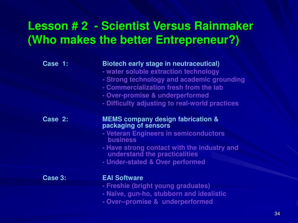 Lesson # 2  - Scientist Versus Rainmaker