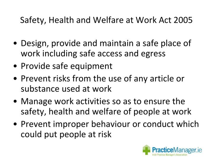 safety and welfare reviews The boorman review and annual staff survey results confirm that  renamed the workplace health and safety standards  the health, safety and welfare of staff directly contributes to organisational success as workplace injuries and poor workforce health has a high cost.