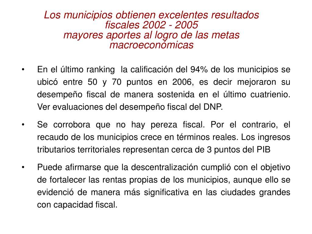 Los municipios obtienen excelentes resultados fiscales 2002 - 2005