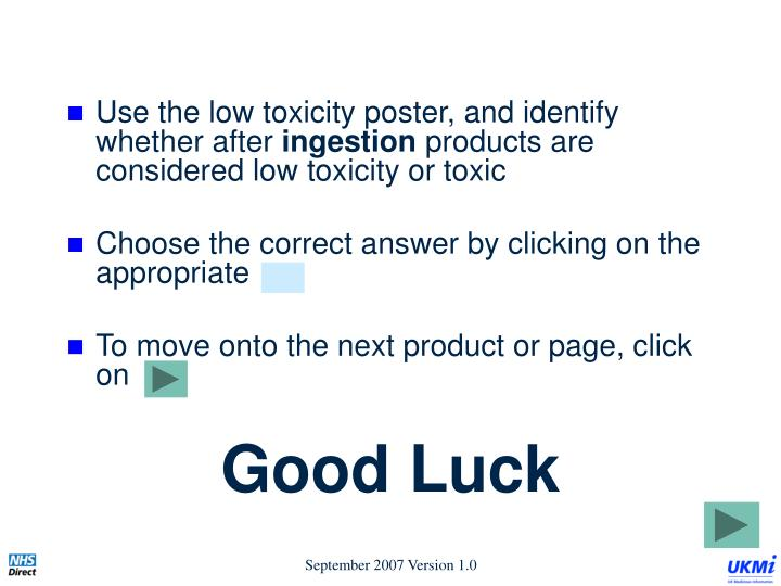 Use the low toxicity poster, and identify whether after