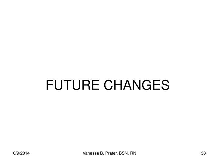 FUTURE CHANGES