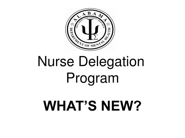 Nurse delegation program