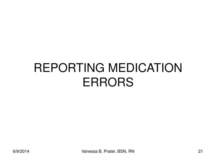 REPORTING MEDICATION ERRORS