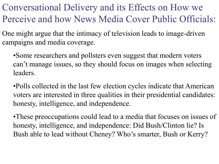 Conversational Delivery and its Effects on How we Perceive and how News Media Cover Public Officials...