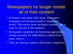 newspapers no longer create all of their content