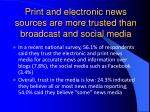 print and electronic news sources are more trusted than broadcast and social media