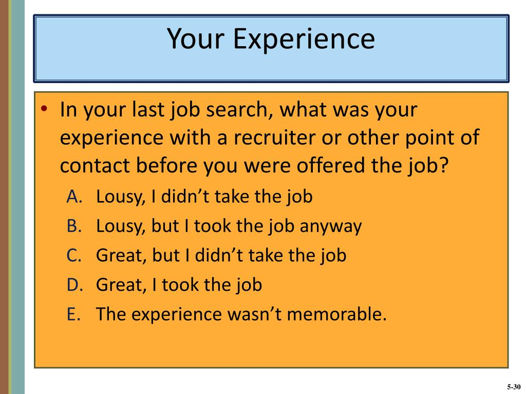 In your last job search, what was your experience with a recruiter or other point of contact before you were offered the job?