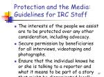 protection and the media guidelines for irc staff