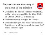 prepare a news summary at the close of the mission