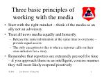 three basic principles of working with the media