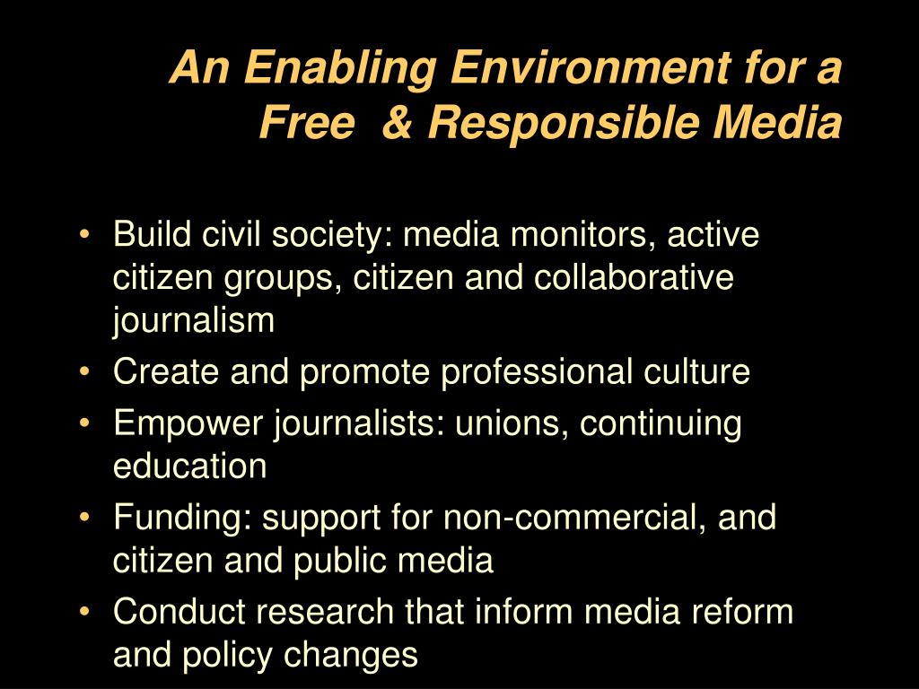 An Enabling Environment for a Free  & Responsible Media