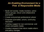 an enabling environment for a free responsible media
