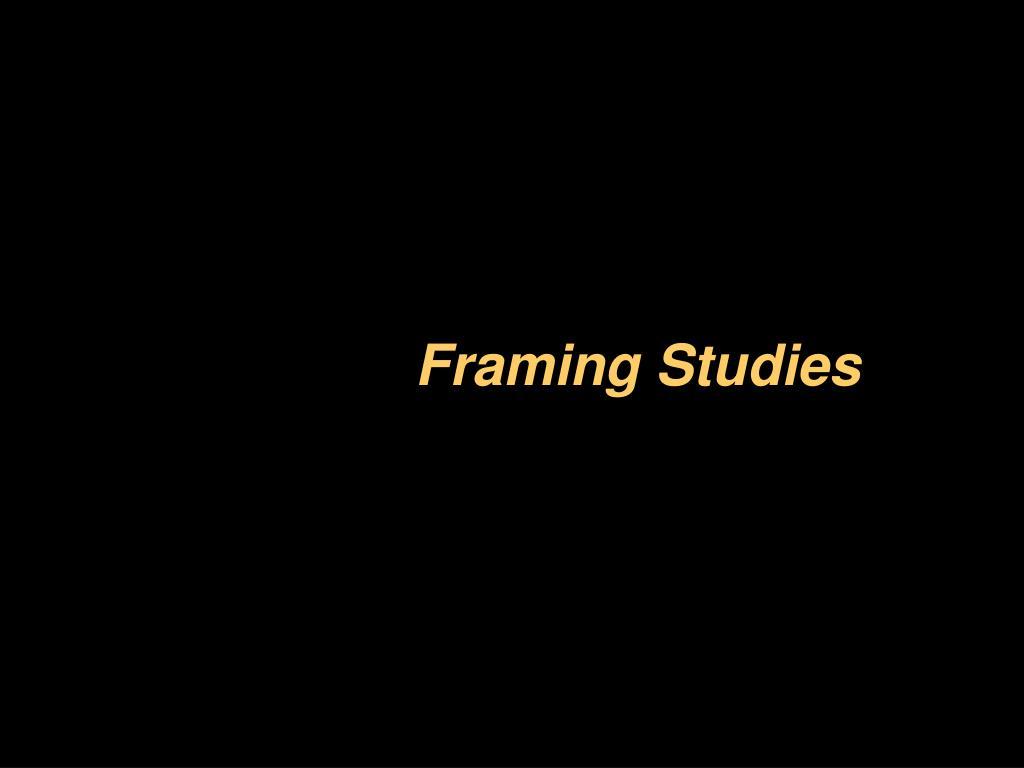 Framing Studies