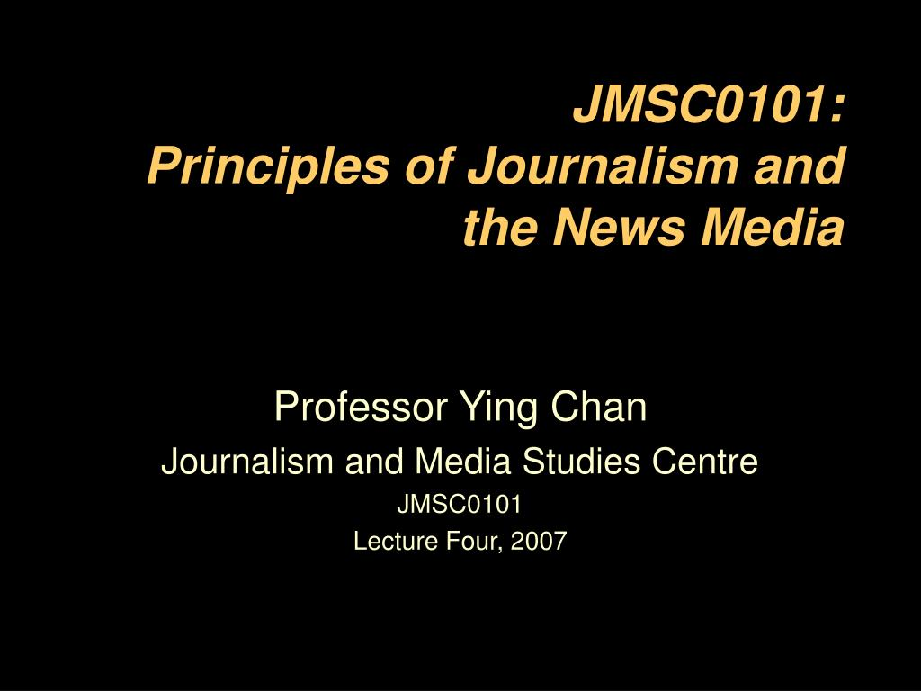 jmsc0101 principles of journalism and the news media l.