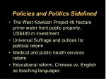 policies and politics sidelined