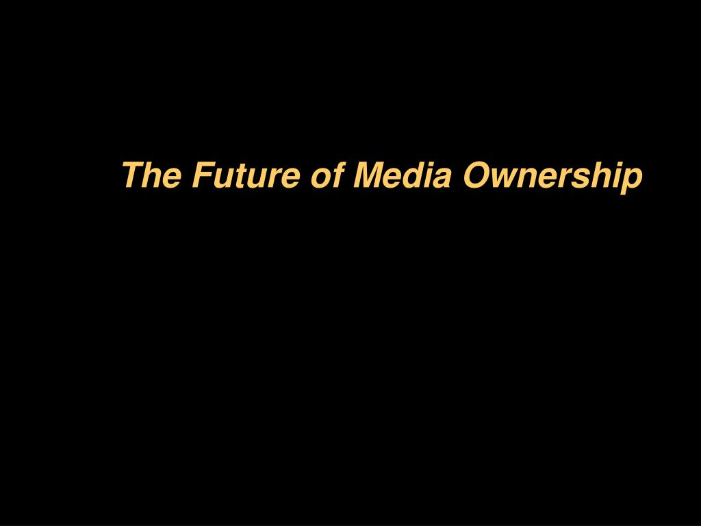 The Future of Media Ownership