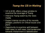 tsang the ce in waiting