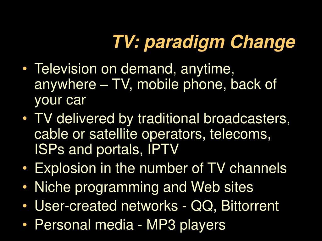 TV: paradigm Change