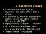 tv paradigm change