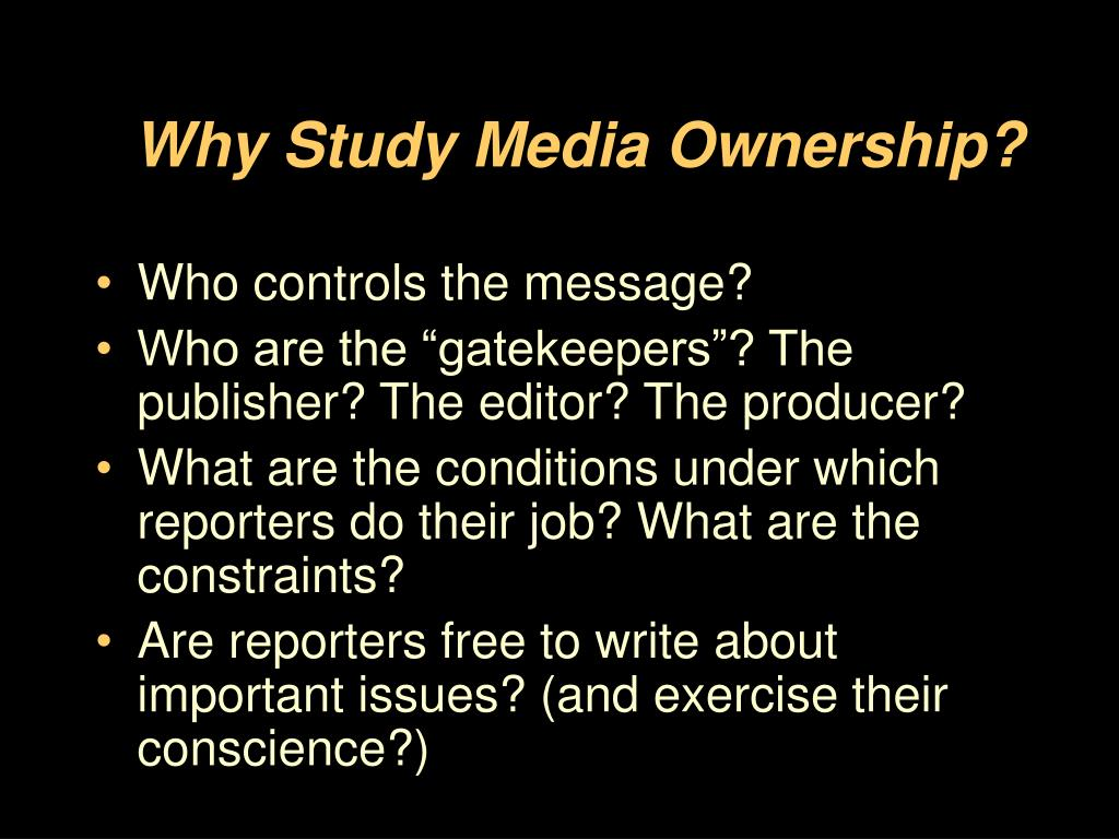 Why Study Media Ownership?