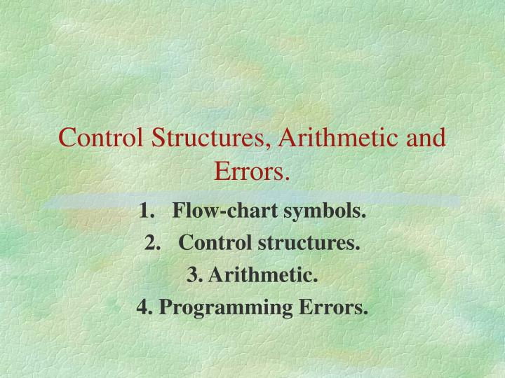 control structures arithmetic and errors n.