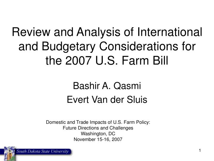 review and analysis of international and budgetary considerations for the 2007 u s farm bill n.