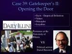 case 39 gatekeeper s ii opening the door