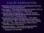 case 42 additional links