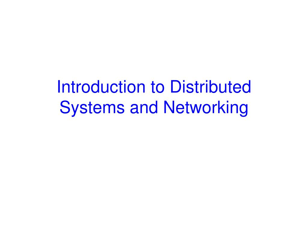 introduction to distributed systems and networking
