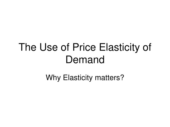the use of price elasticity of demand n.