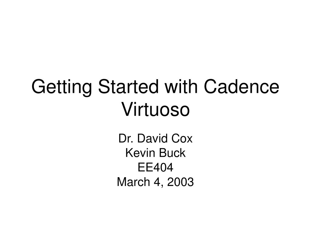 PPT - Getting Started with Cadence Virtuoso PowerPoint