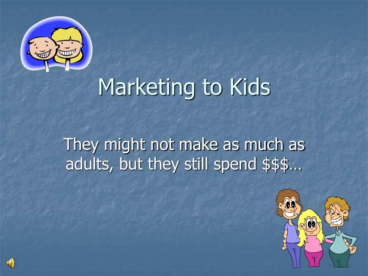 should companies market to children Since 1980, childhood obesity rates have tripled among adolescents and doubled among younger children while many factors contribute to childhood obesity, regardless of the causes, responsible marketing can play a positive role in improving children's diets and physical activity level the ftc has.