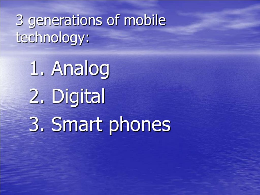 3 generations of mobile technology: