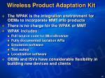 wireless product adaptation kit