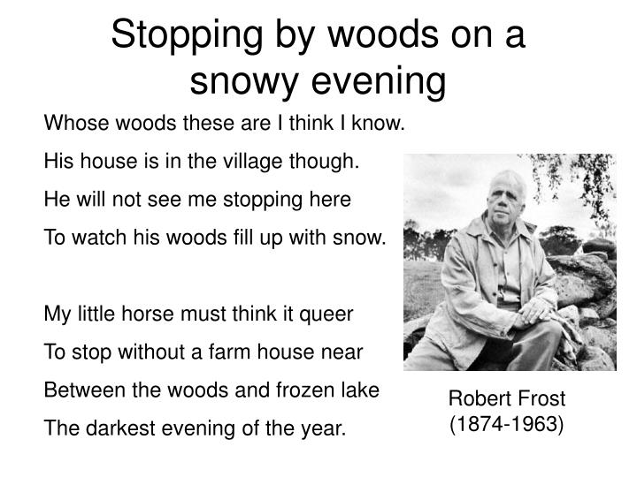 """explication of stopping by woods on a snowy evening essay Similar to an analysis essay, an explication essay note how the phrases in this passage from """"stopping by woods on a snowy evening"""" by robert frost."""