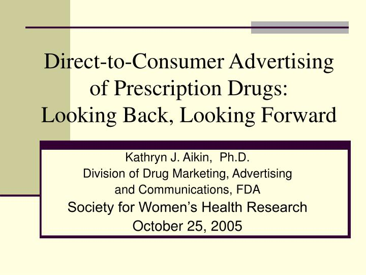 direct to consumer advertising of prescription drugs Obnoxious, annoying, big pharma strikes again - these are just some of the sentiments heard when encountering a direct-to-consumer (dtc) advertisement, the myriad commercials on radio or television, or adverts in magazines, newspapers, or on the internet, promoting prescription drugs to consumers.