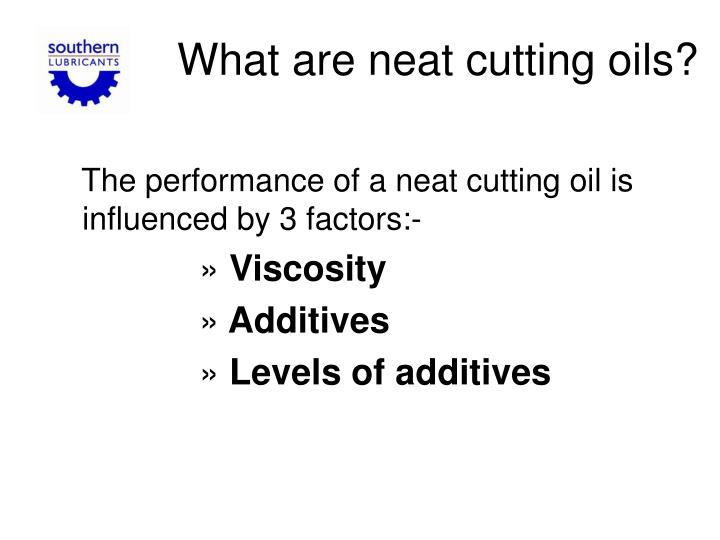 What are neat cutting oils