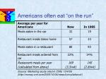 americans often eat on the run