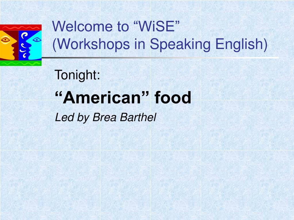 welcome to wise workshops in speaking english