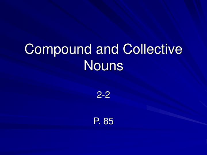 compound and collective nouns n.
