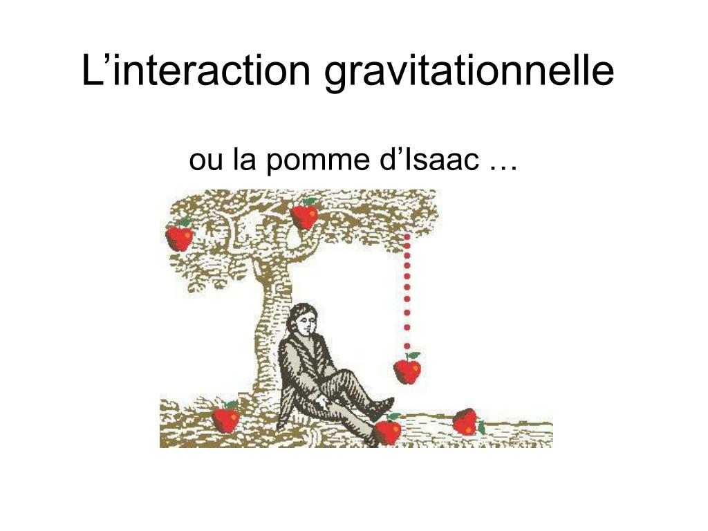 l interaction gravitationnelle l.