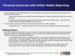 personal accounts with unfair media reporting42