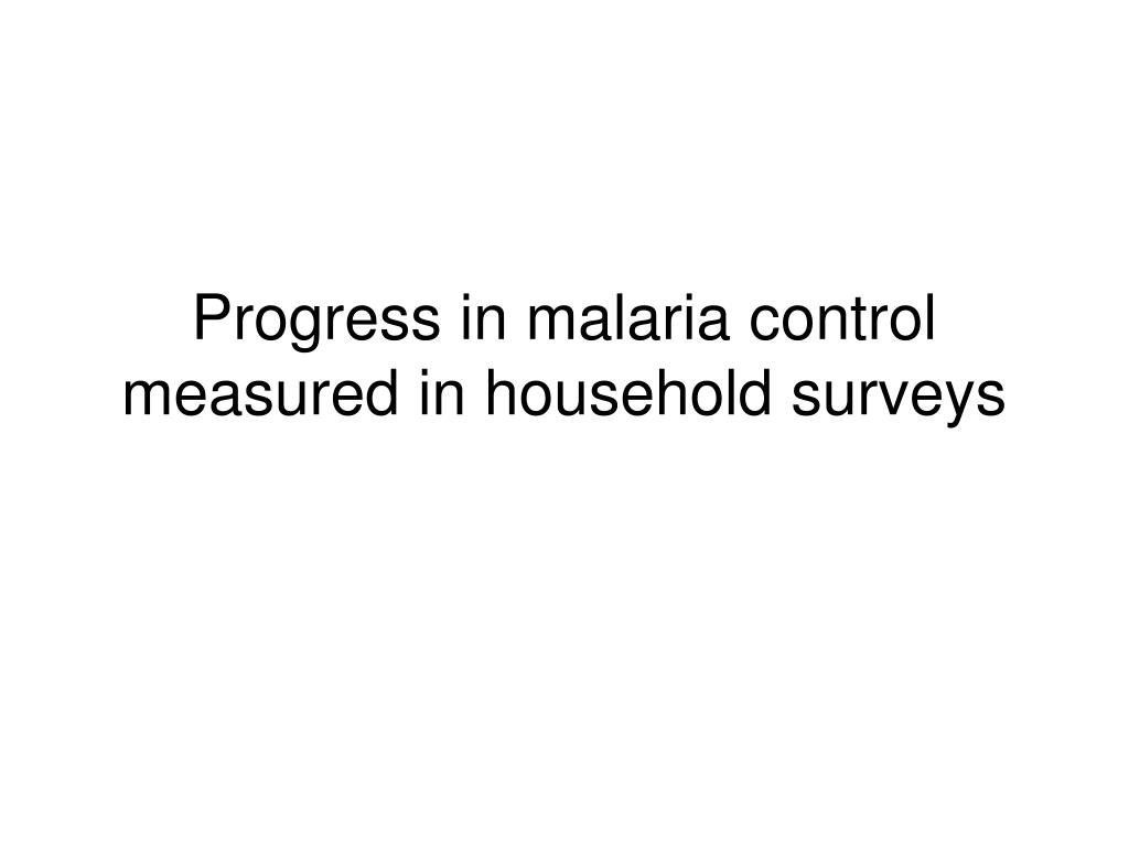 Progress in malaria control measured in household surveys