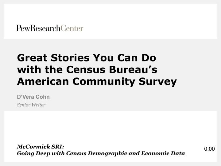 great stories you can do with the census bureau s american community survey n.