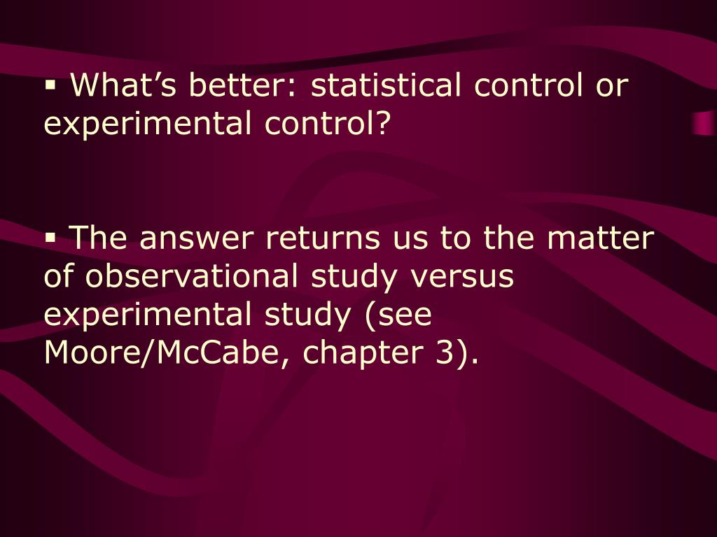 What's better: statistical control or experimental control?