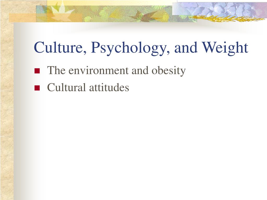 Culture, Psychology, and Weight